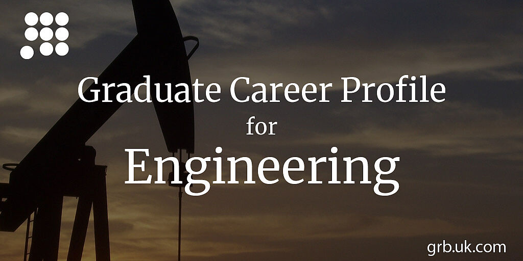 Engineering Graduate Career Profile | GRB