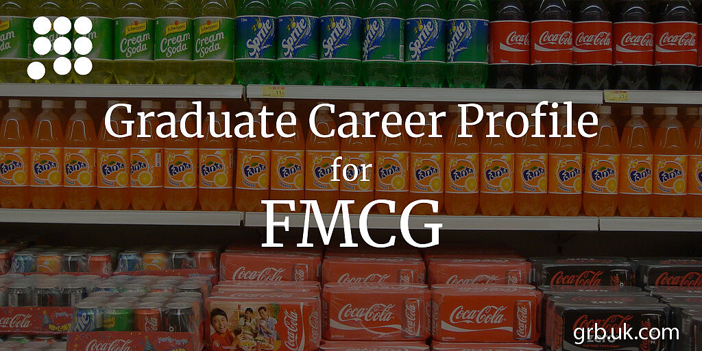 FMCG Graduate Career Profile, FMCG Careers | GRB