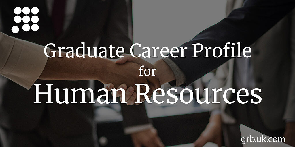 HR Graduate Career Profile, HR Careers | GRB