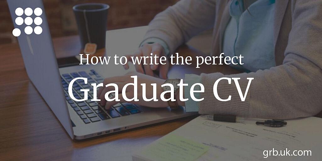 Graduate CV, Perfect Graduate CV Example | GRB