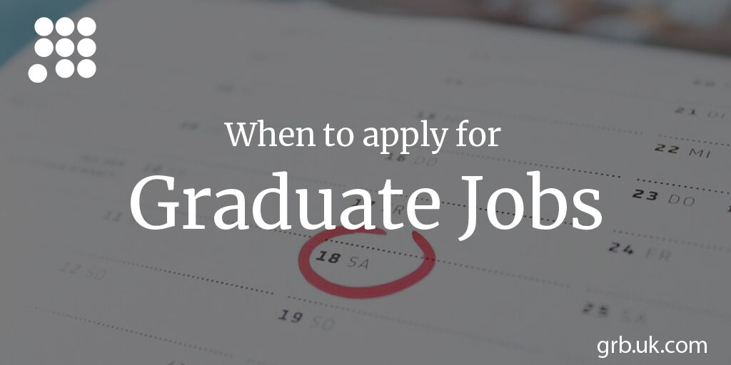 When to Apply for UK Graduate Jobs | GRB